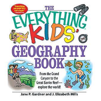 El todo libro de geografía de los niños - desde el gran cañón para el Gre