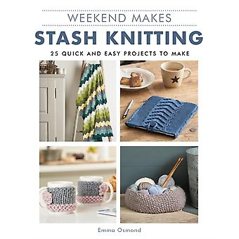 Weekend Makes Stash Knitting