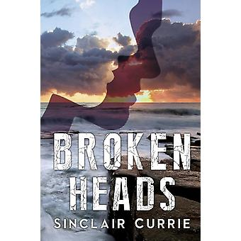 Broken Heads by Currie & Sinclair