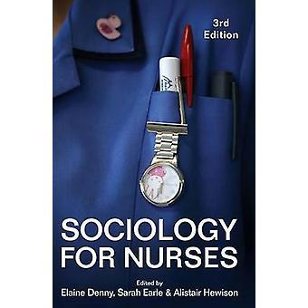 Sociology for Nurses by Denny & Elaine