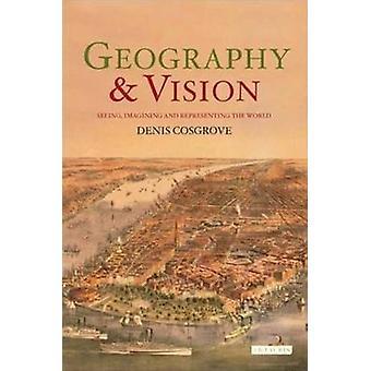 Geographie und Vision von Denis E. Cosgrove - 9781850438472 Buch