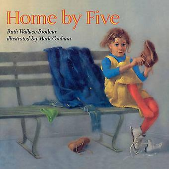 Home by Five by WallaceBrodeur & Ruth