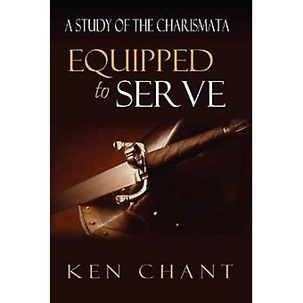 Equipped to Serve by Chant & Ken