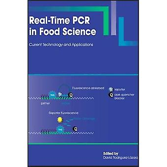 RealTime PCR in Food Science Current Technology and Applications by RodriguezLazaro & David