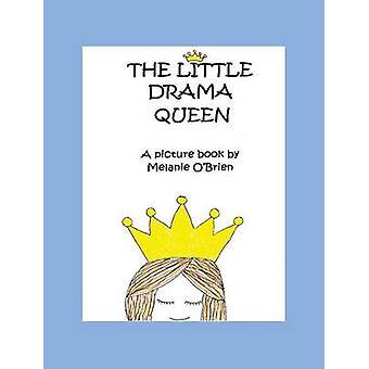 The Little Drama Queen by OBrien & Melanie