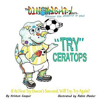 Tryceratops If at First Try Doesnt Succeed Will Try Try Again by Cooper & Kristen