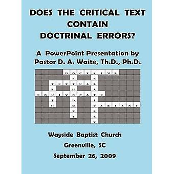Does The Critical Text Contain Doctrinal Errors by Waite & D. A.