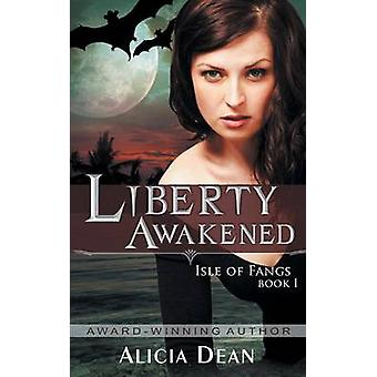 Liberty Awakened the Isle of Fangs Series Book 1 by Dean & Alicia