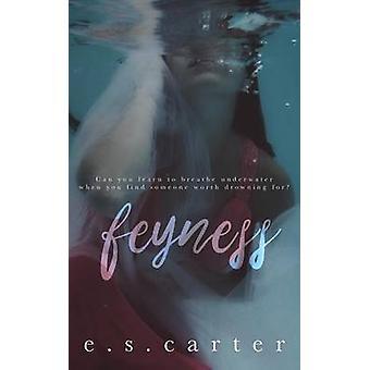 Feyness by Carter & E S