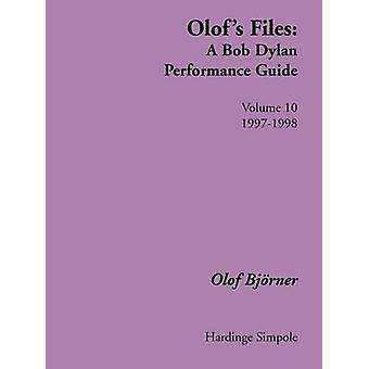 Olofs Files A Bob Dylan Performance Guide  Volume 10 by Bjorner & Olof