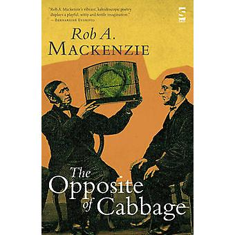The Opposite of Cabbage by Mackenzie & Rob A.
