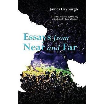 Essays from Near and Far by Dryburgh & James