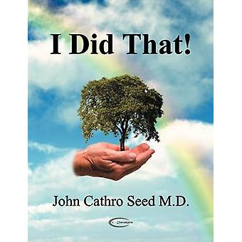 I Did That by Seed & John Cathro