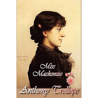 Miss Mackenzie by Trollope & Anthony