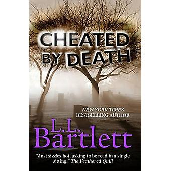 Cheated By Death by Bartlett & L.L.