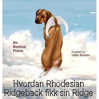 Hvordan Rhodesian Ridgeback fikk sin Ridge by Flaim & Denise