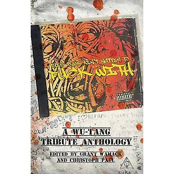 This Book Aint Nuttin to Fuck With A WuTang Tribute Anthology by Paul & Christoph