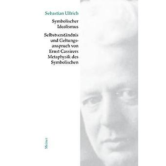 Symbolischer Idealismus by Ullrich & Sebastian
