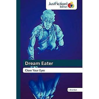 Dream Eater by Brandon & J.