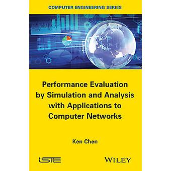Performance Evaluation by Simulation and Analysis with Applications to Computer Networks by Chen & Ken