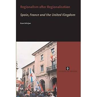 Regionalism after Regionalisation by Schrijver & Frans