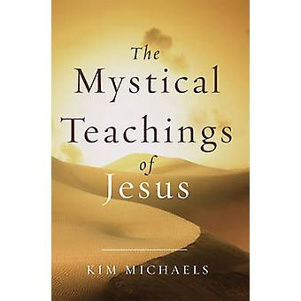 The Mystical Teachings of Jesus by Michaels & Kim