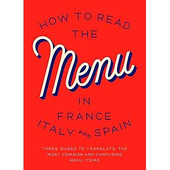 How to Read the Menu in France - Italy and Spain by Herb Lester - 978