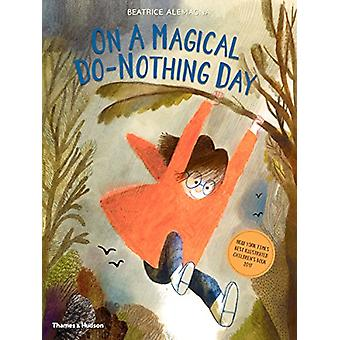 On A Magical Do-Nothing Day by Beatrice Alemagna - 9780500651797 Book