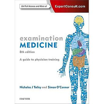 Examination Medicine - A Guide to Physician Training by Professor Nich
