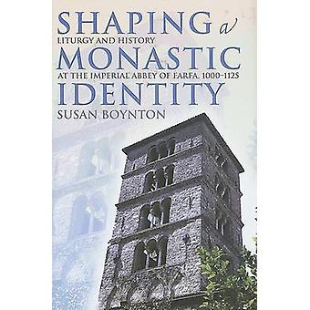 Shaping a Monastic Identity - Liturgy and History at the Imperial Abbe