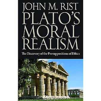 Plato's Moral Philosophy - The Discovery of the Presuppositions of Eth
