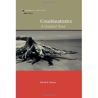 Combinatorics - A Guided Tour by David R. Mazur - 9780883857625 Book