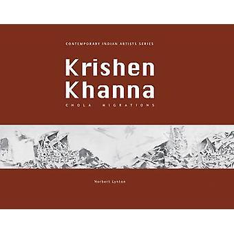 Chola Migrations - Krishen Khanna by Norbert Lynton - 9780944142547 Bo