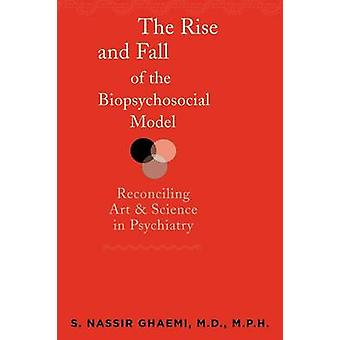 The Rise and Fall of the Biopsychosocial Model - Reconciling Art and S
