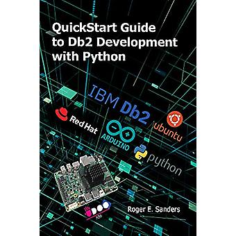 QuickStart Guide to Db2 Development with Python by Roger E. Sanders -