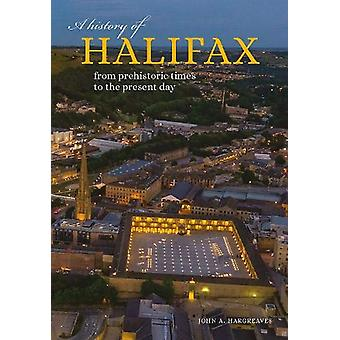 A History of Halifax - From prehistoric times to the present day by Jo