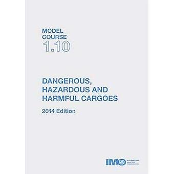 Dangerous hazardous & harmful cargoes by International Maritime O