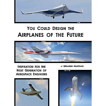 You Could Design the Airplanes of the Future by Malfitano & Bernardo