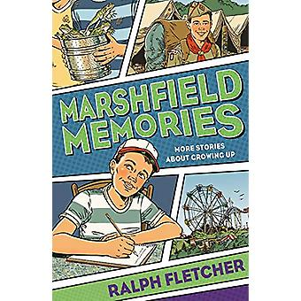 Marshfield Memories - More Stories About Growing Up by Ralph Fletcher