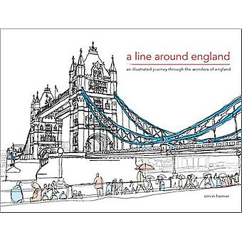 A Line Around England  A colouring book of the nations favourite landmarks by Simon Harmer