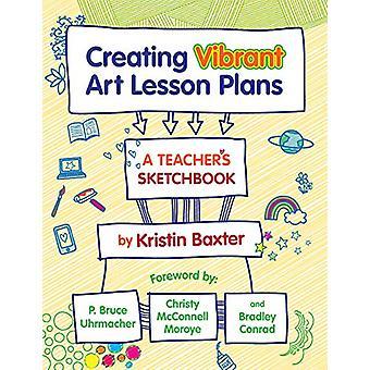 Creating Vibrant Art Lesson Plans - A Teacher's Sketchbook by Kristin