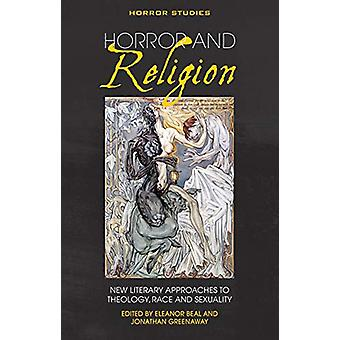 Horror and Religion - New Literary Approaches to Theology - Race and S