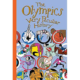 The Olympics - A Very Peculiar History by David Arscott - 97819129048