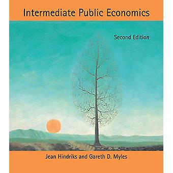Intermediate Public Economics (2nd Revised edition) by Jean Hindriks