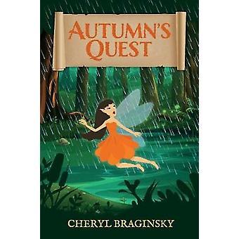 Autumn's Quest by Cheryl Braginsky - 9780578474922 Book