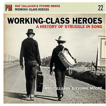 Working-Class Heroes: History Of Struggle In Song [CD] USA import