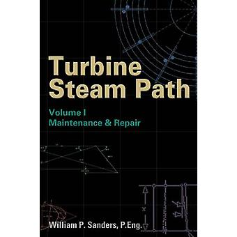 Turbine Steam Path Maintenance  Repair by Sanders & William P.