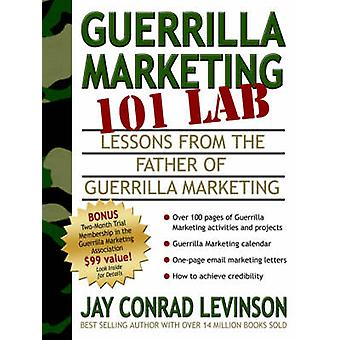 Guerrilla Marketing 101 LAB - Lessons From The Father Of Guerrilla Mar