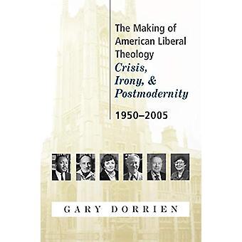 Amerikkalaisen liberaalin teologian tekeminen - kriisi - ironia - ja postmod