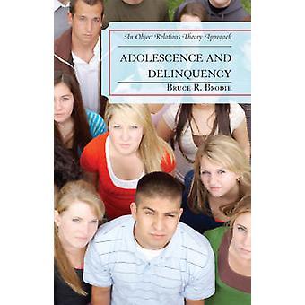 Adolescenza e delinquenza - Un approccio teorico delle relazioni oggettive di B